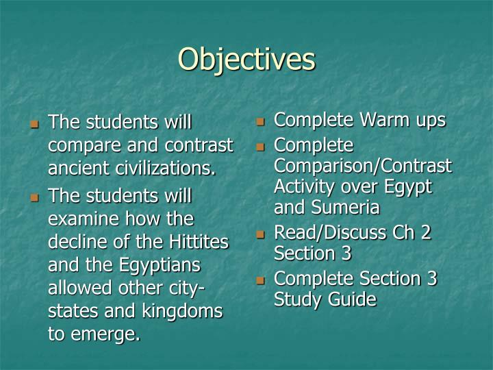 The students will compare and contrast ancient civilizations.