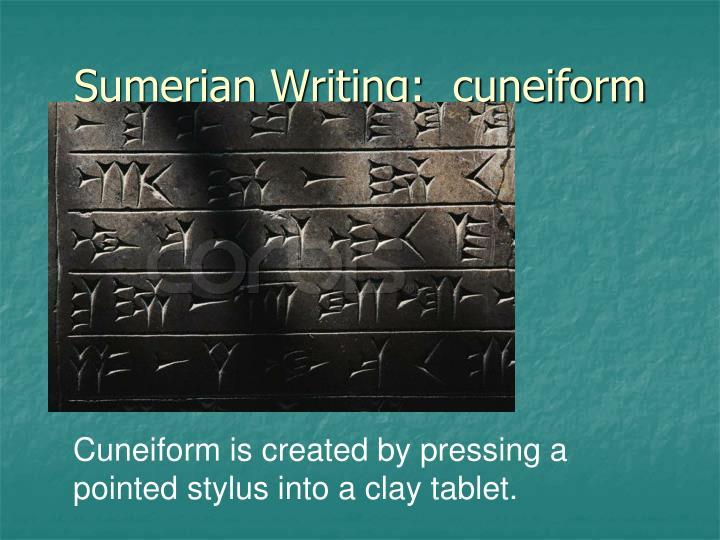 Sumerian Writing:  cuneiform