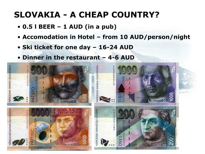 SLOVAKIA - A CHEAP COUNTRY?