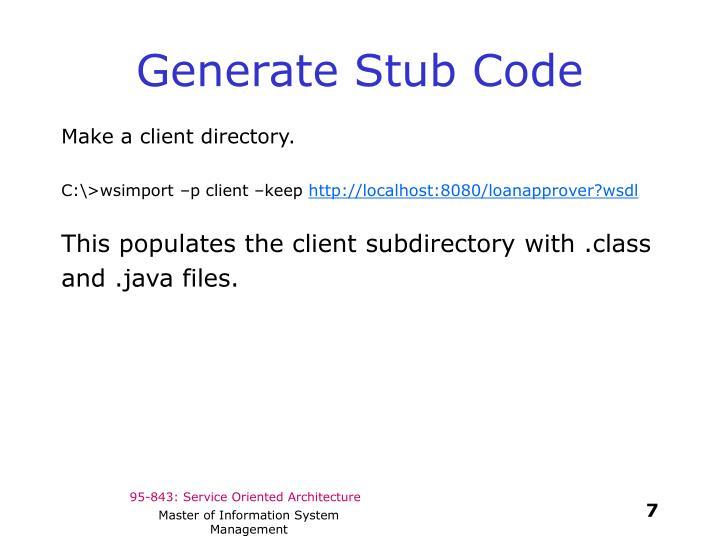 Generate Stub Code