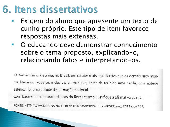6. Itens dissertativos