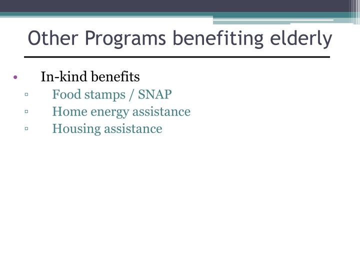 Other Programs benefiting elderly
