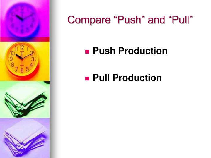 "Compare ""Push"" and ""Pull"""