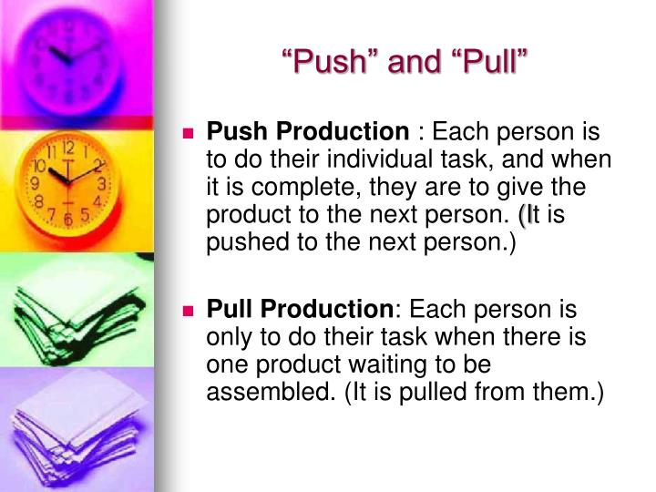 """""""Push"""" and """"Pull"""""""
