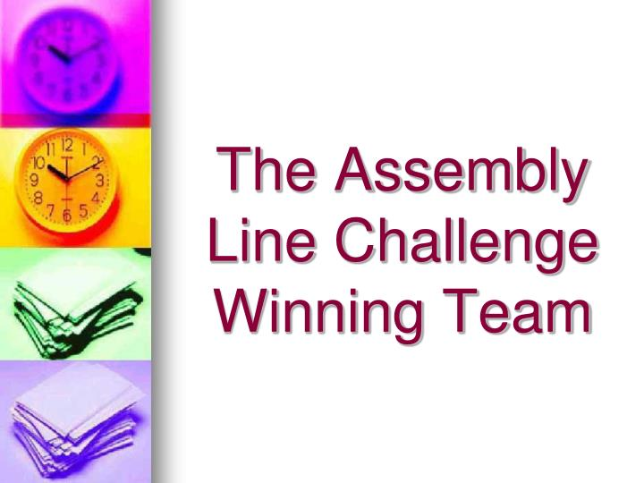 The Assembly Line Challenge