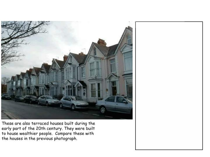 These are also terraced houses built during the