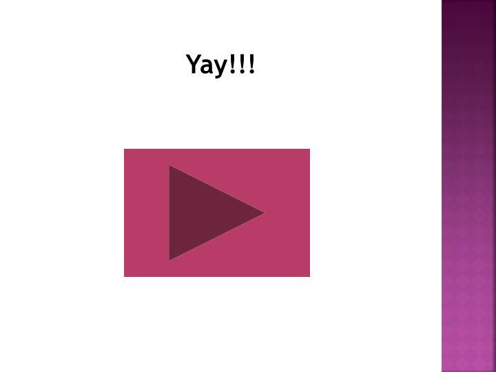 Yay!!!