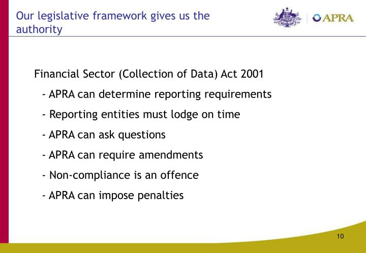 Our legislative framework gives us the authority