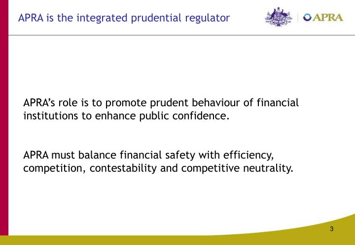APRA is the integrated prudential regulator