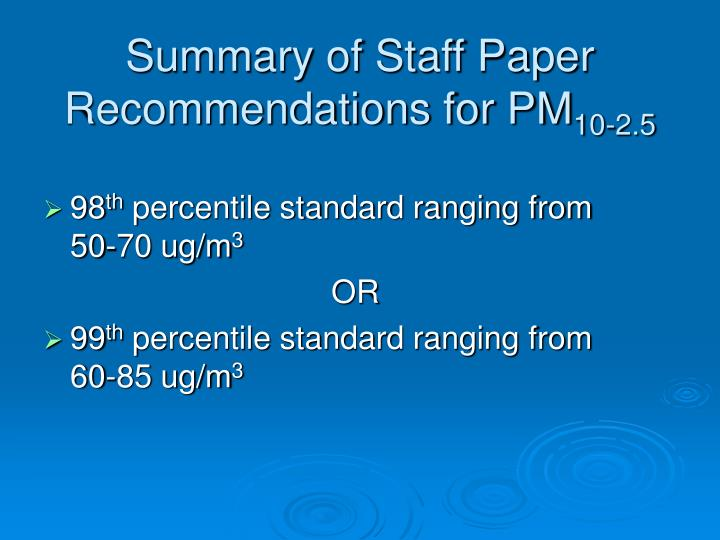 Summary of Staff Paper Recommendations for PM