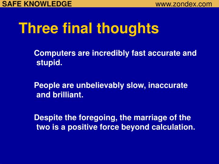 Three final thoughts