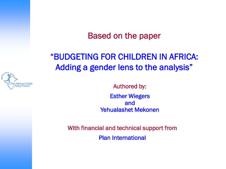 Based on the paper budgeting for children in africa adding a gender lens to the analysis