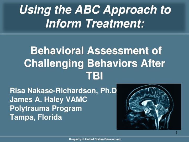 Using the abc approach to inform treatment behavioral assessment of challenging behaviors after tbi