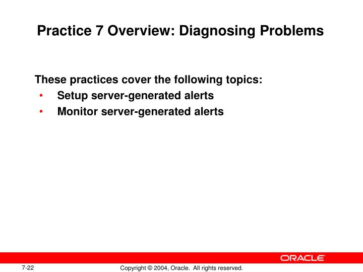 Practice 7 Overview: Diagnosing Problems