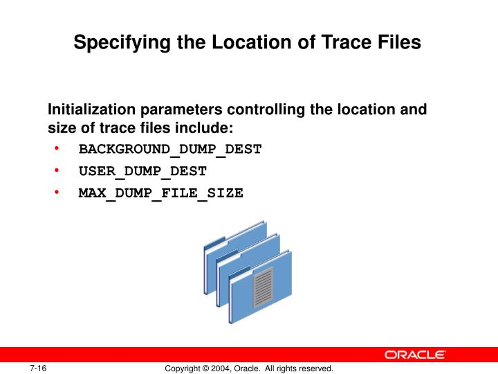 Specifying the Location of Trace Files