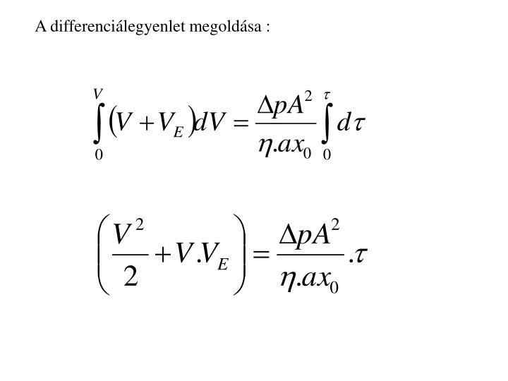 A differenciálegyenlet megoldása :