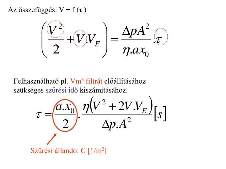 Az összefüggés: V = f (