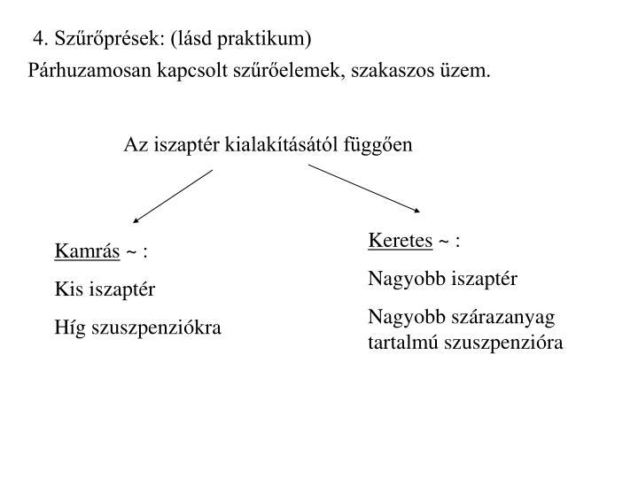 4. Szűrőprések: (lásd praktikum)