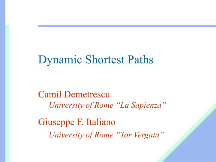 Dynamic shortest paths