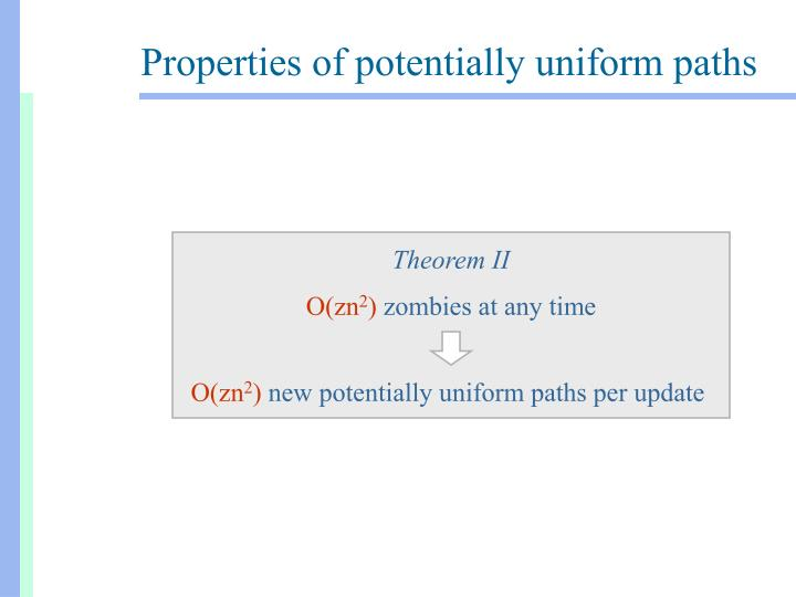 Properties of potentially uniform paths
