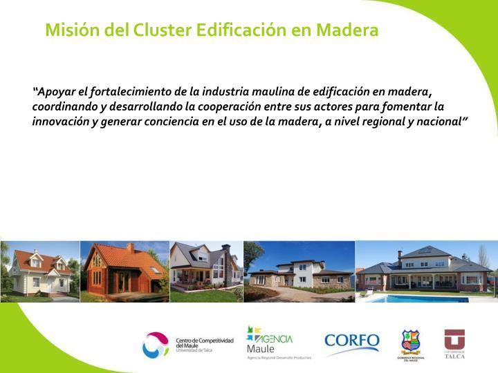 Misión del Cluster Edificación en Madera