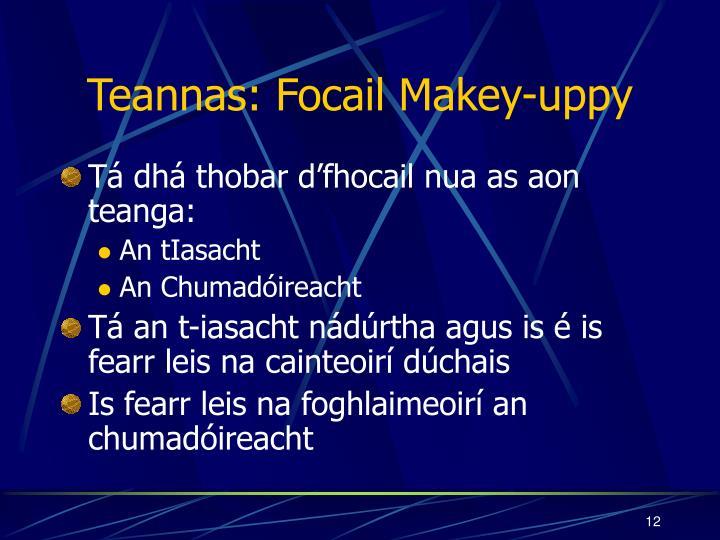 Teannas: Focail Makey-uppy