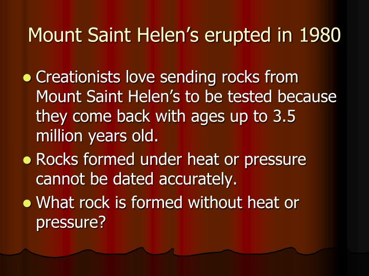 Mount Saint Helen's erupted in 1980