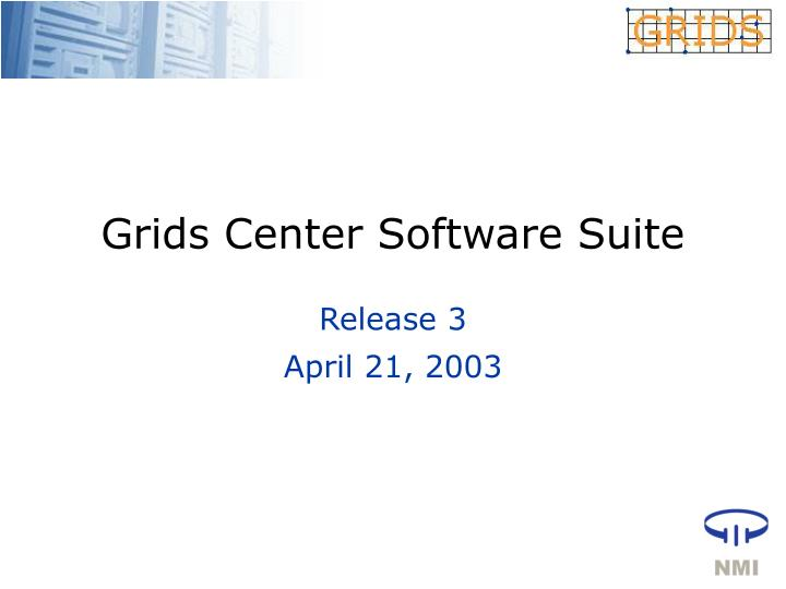 Grids Center Software Suite