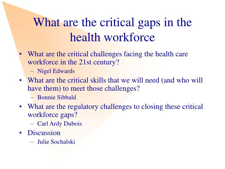 What are the critical gaps in the health workforce