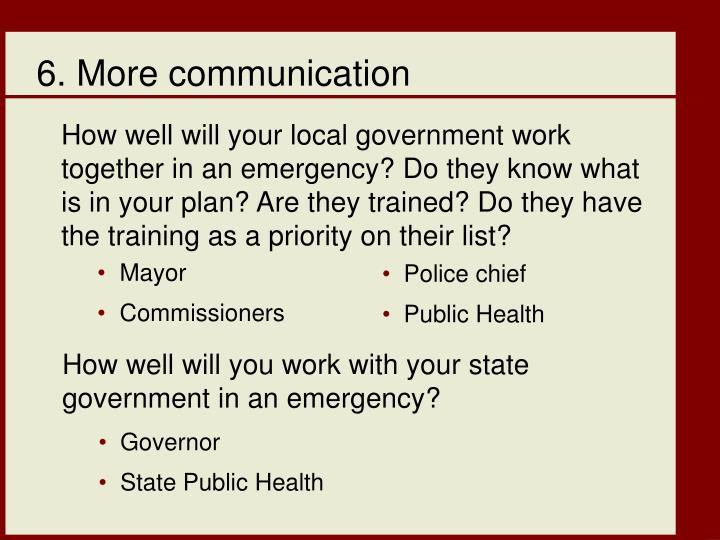6. More communication