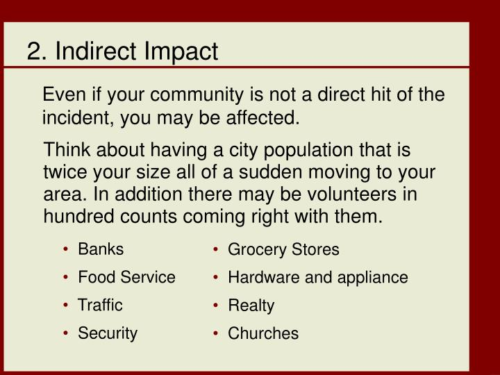 Even if your community is not a direct hit of the incident, you may be affected.
