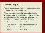 even if your community is not a direct hit of the incident you may be affected