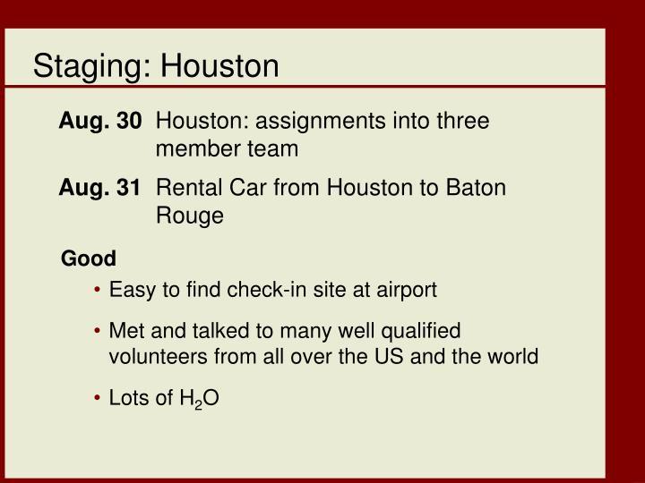 Staging: Houston