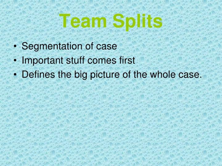Team Splits