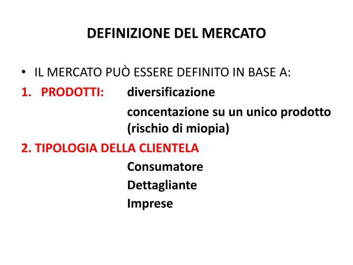 DEFINIZIONE DEL MERCATO