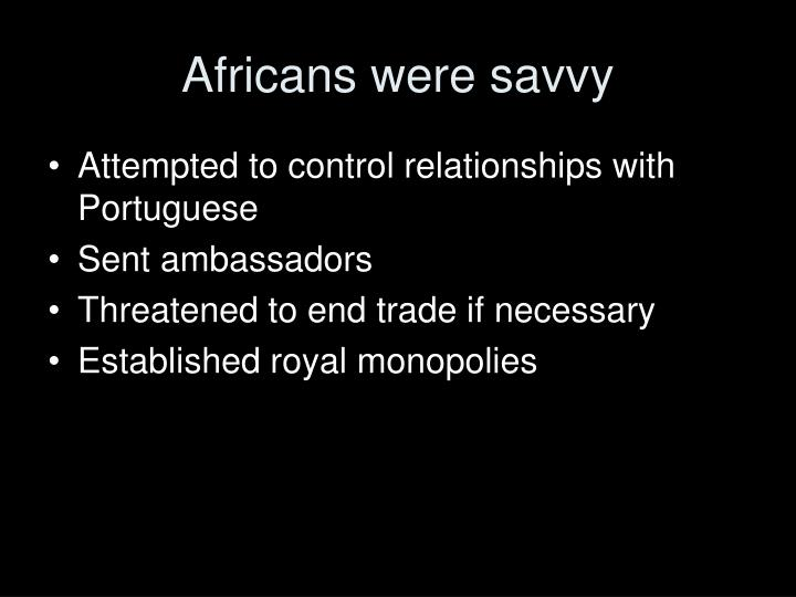 Africans were savvy