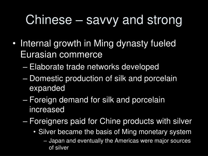 Chinese – savvy and strong