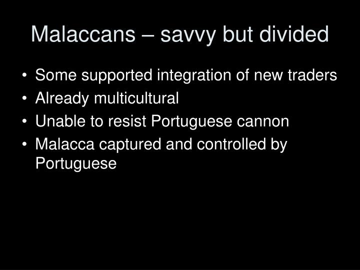 Malaccans – savvy but divided