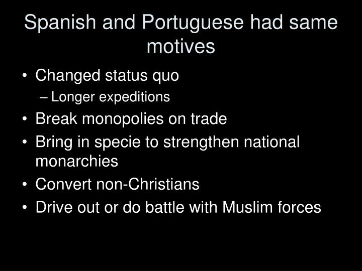 Spanish and Portuguese had same motives