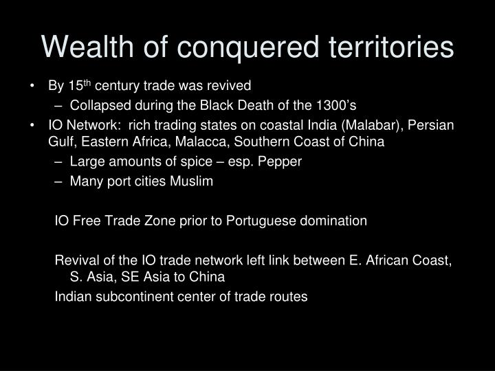 Wealth of conquered territories