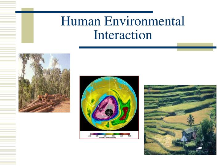 Human Environmental Interaction