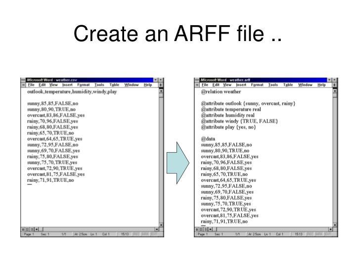 Create an ARFF file ..