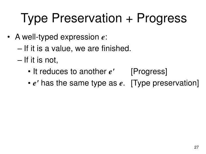 Type Preservation + Progress