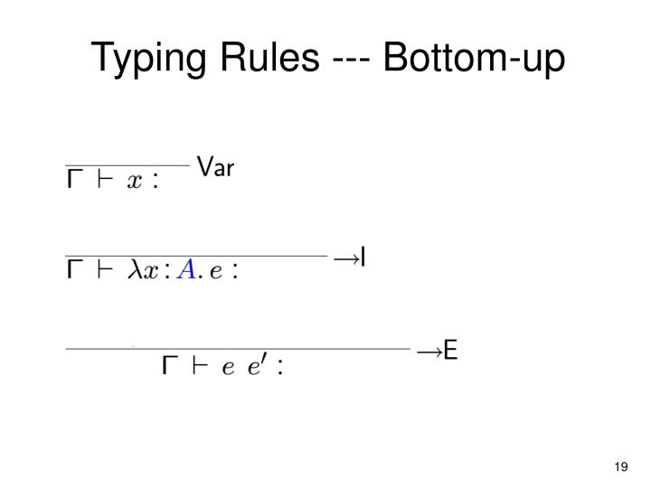 Typing Rules --- Bottom-up