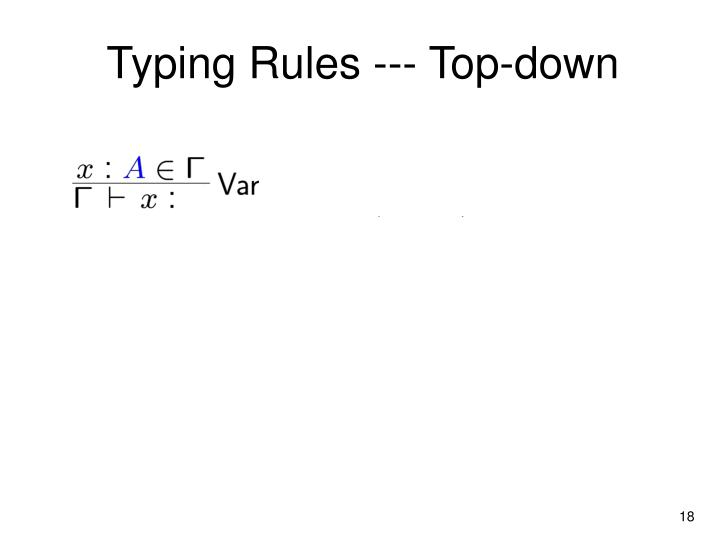 Typing Rules --- Top-down