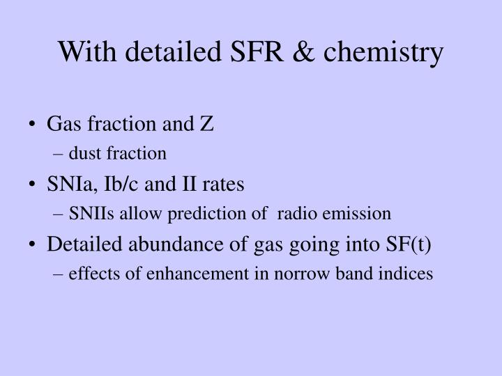 With detailed SFR & chemistry