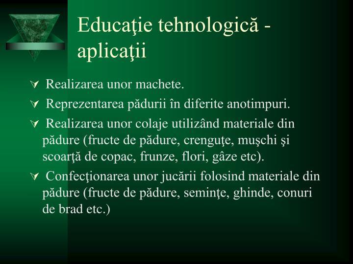 Educaţie tehnologică - aplicaţii