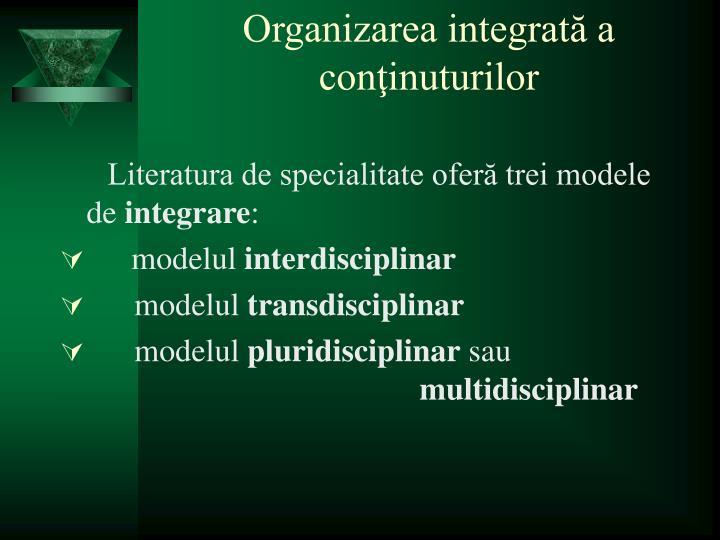 Organizarea integrată a      conţinuturilor