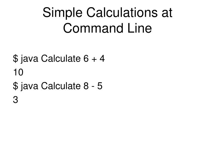 Simple Calculations at Command Line