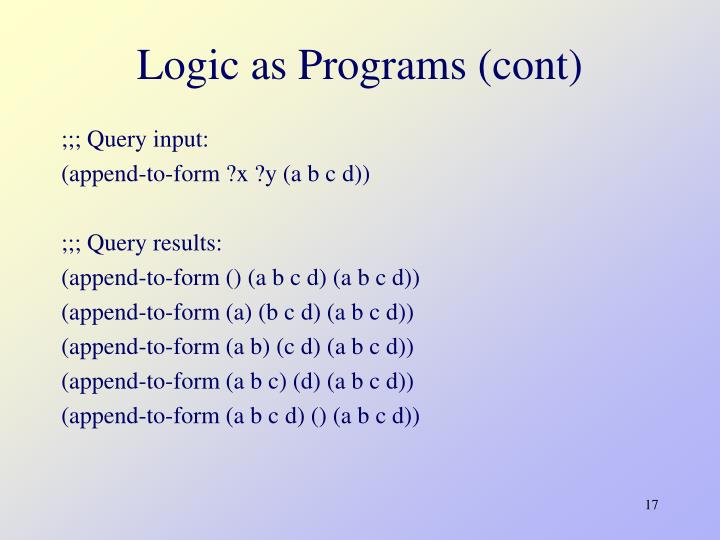 Logic as Programs (cont)